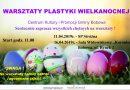 Warsztaty Plastyki Wielkanocnej – Zaproszenie